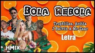 Tropkillaz, Anitta, J Balvin & MC Zaac - Bola Rebola - Letra (Letra/Lyric)