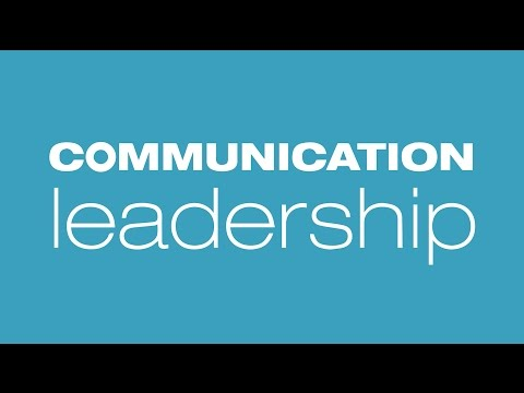 Communication Leadership: What The World Needs Now