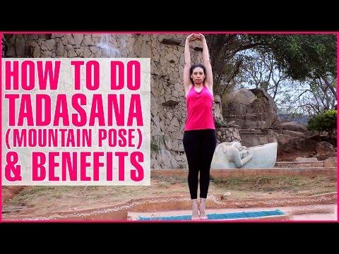 TADASANA YOGA    MOUNTAIN POSE & Its Benefits