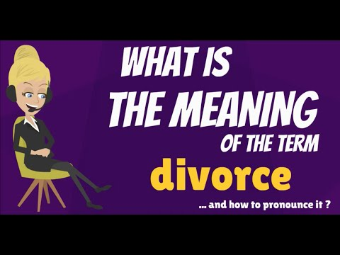 What is DIVORCE? What does DIVORCE mean? DIVORCE meaning, definition & explanation