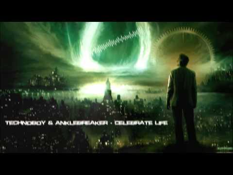 Technoboy & Anklebreaker - Celebrate Life [HQ Original]