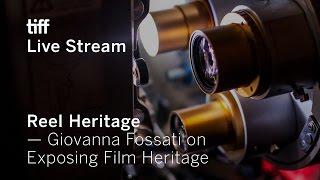 Giovanna Fossati on Exposing Film Heritage   Reel Heritage