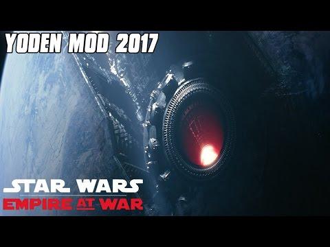 Yoden Mod 2017 - Empire Attack on Starkiller Base! - Star Wars: Empire at War Mod