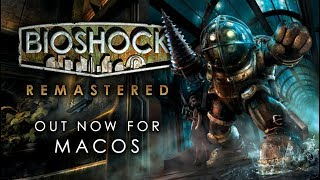BioShock Remastered for macOS — Out now