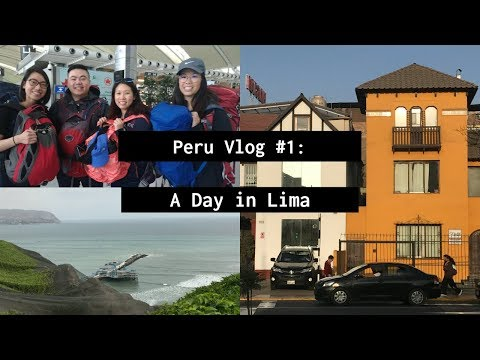 Peru Vlog #1: A Day in Lima