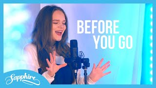 Lewis Capaldi - Before You Go | Cover by Sapphire
