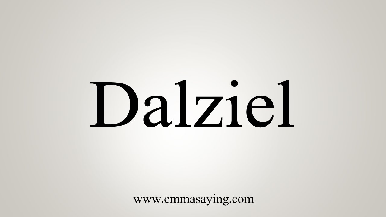 How To Say Dalziel