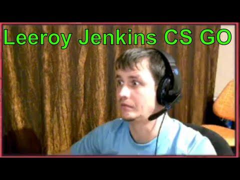 Leeroy Jenkins - CS GO - By PankRat