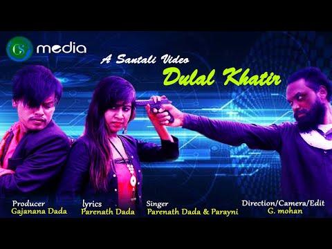 Santali Video Song - Dulal Khatir