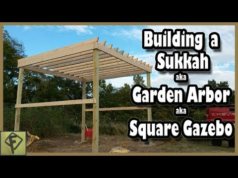 How to Build a Garden Arbor - Sukkah - Gazebo