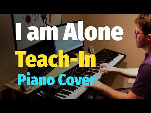 I Am Alone (Teach-In Dutch Band) - Piano Cover