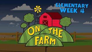 On the Farm Elementary Week 4