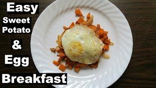 Easy Sweet Potato and Egg Breakfast