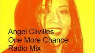 Angel Clivilles - One More Chance - Radio Mix