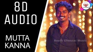 Mutta Kannala || (8D AUDIO) || Gana sudhagar || creation3 || USE EARPHONES