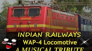 WAP-4 Locomotive in INDIAN RAILWAYS : A Musical Tribute