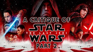 A Critique of Star Wars: The Last Jedi - Part 2