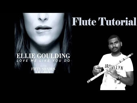 Love me like you do | fifty shades of grey | Flute Tutorial | Ellie Goulding