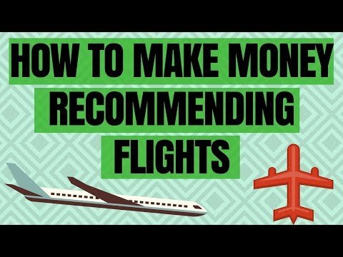 HOW TO MAKE MONEY ONLINE RECOMMENDING FLIGHTS AND AIRLINES