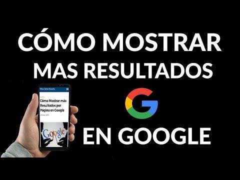 ¿Cómo Mostrar más Resultados por Página en Google?