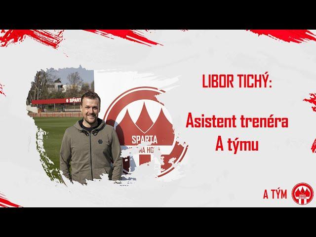 Libor Tichý - Nový asistent trenéra A týmu