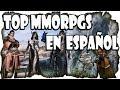 Lista Top Mejores MMOrpg en Español | Mejores Juegos Multijugador MMO en Español