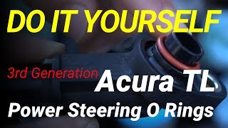 How to Replace Power Steering O Rings in Acura TL