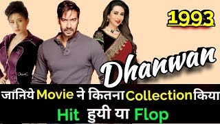 Ajay Devgan DHANWAN 1993 Bollywood Movie Lifetime WorldWide Box Office Collection | Dhanwaan