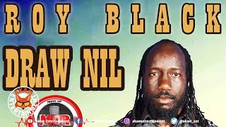 Roy Black - Draw Nil - June 2018