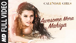 Calendar Girls: Awesome Mora Mahiya FULL VIDEO Song | Meet Bros Anjjan, Khushboo Grewal(Presenting Full Video
