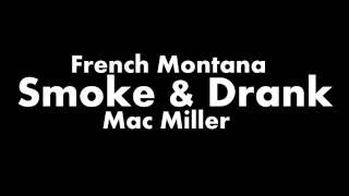French Montana - Smoke & Drink Ft  Mac Miller