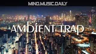 Best Chill Trap Music Mix (1 hour of instrumental background music) - mind.music.daily -