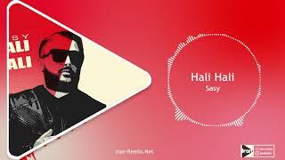 Sasy - Hali Hali(Remix) [دانلود ریمیکس حالی حالی ساسی]