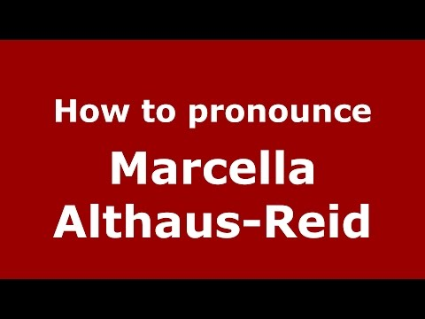 How to pronounce Marcella Althaus-Reid (Spanish/Argentina) - PronounceNames.com