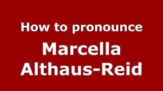 How to pronounce Marcella Althaus-Reid (Spanish/Argentina) - PronounceNames.com
