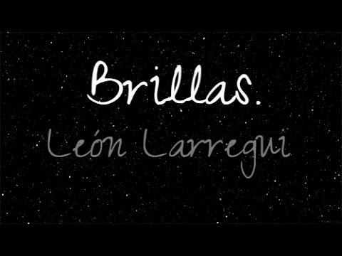 LeónLarregui - Brillas (LETRA)