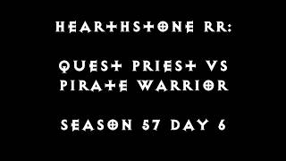Hearthstone RR: WILD - Quest Priest vs Pirate Warrior (Season 57 Day 6)