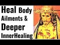 Miracle Healing inviting Blood of Jesus - Physical Ailments, Associated Deeper Wounds, Emotional