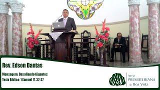 Desafiando Gigantes   Rev. Edson Dantas   IPBV