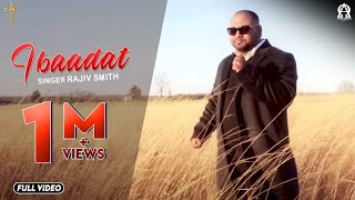 New Masihi Song 2018 | IBAADAT | Rajiv Smith | Alpha Omega Records