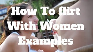 How To flirt With Women Examples