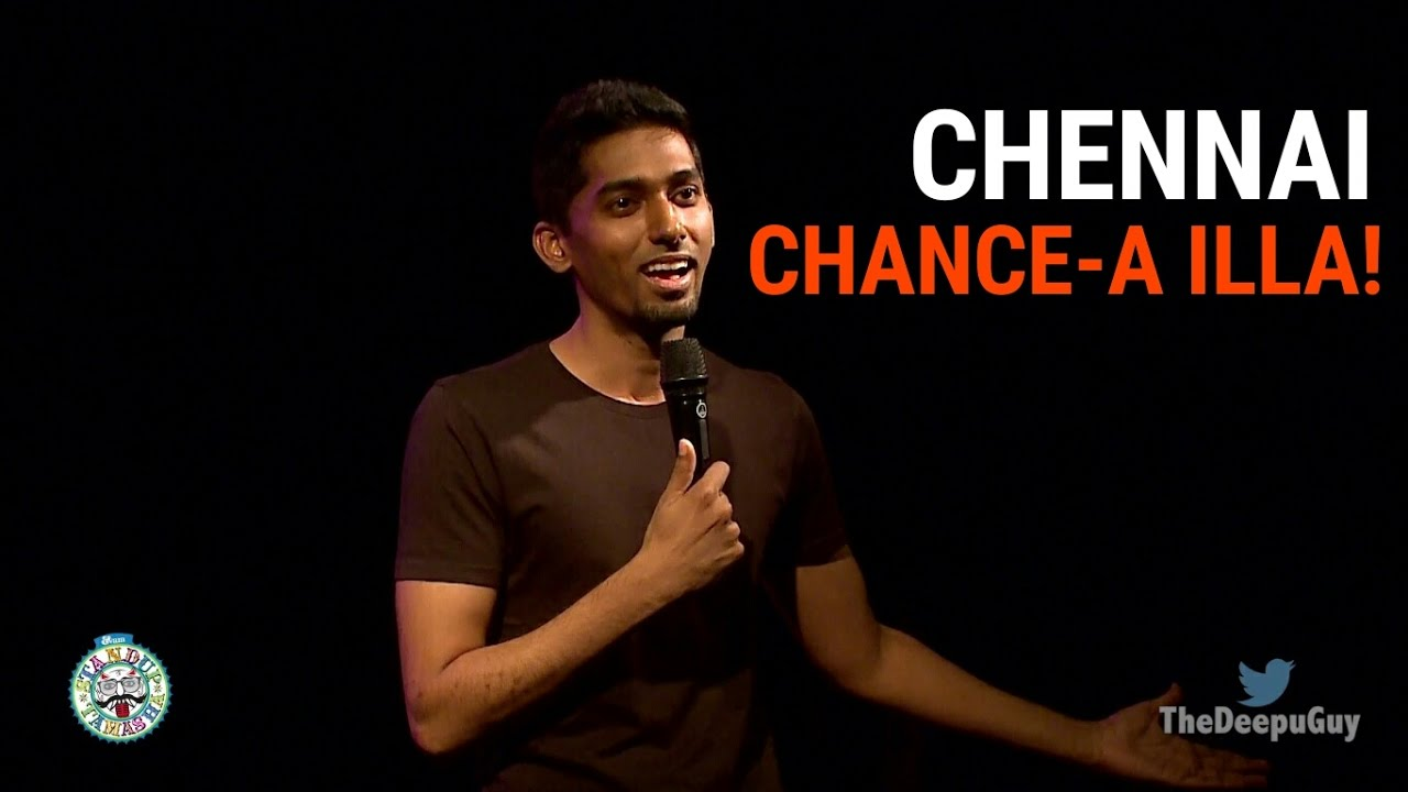 Deepu - standup comedy video - Chennai chance-a illa!