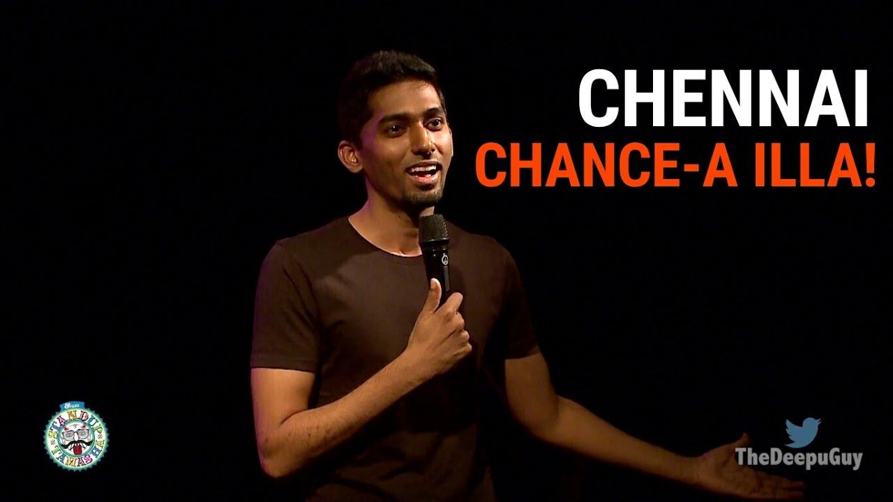 Deepu - standup comedy video - Chennai chance-a illa!