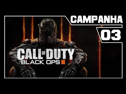 Call Of Duty Black Ops 3 - Campanha #3 - NA ESCURIDÃO!! [Dub