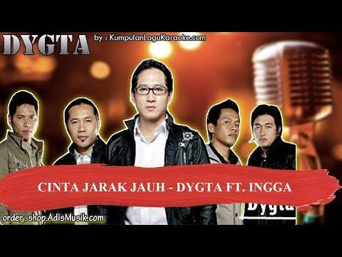 CINTA JARAK JAUH - DYGTA FT  INGGA Karaoke