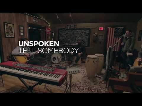 Unspoken - Tell Somebody - Unplugged
