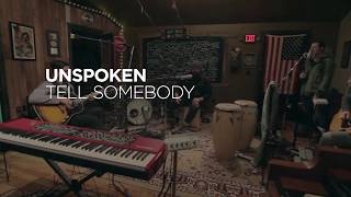Unspoken - Tell Somebody - Unplugged (Lyric Video)