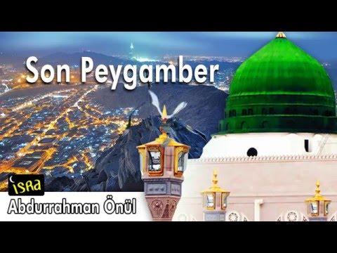 Abdurrahman Önül Son Peygamber Albüm Tamamı 10 İlahi