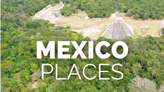 10 Best Places to Visit in Mexico - Travel Video