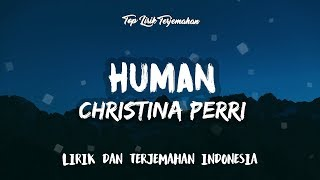 Download lagu Human - Christina Perri ( Lirik Terjemahan Indonesia ) 🎤